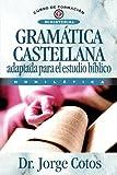 Gramática Castellana: Adaptada Para el Estudio Biblico (Curso de Formacion Ministerial: Estudio Biblico)