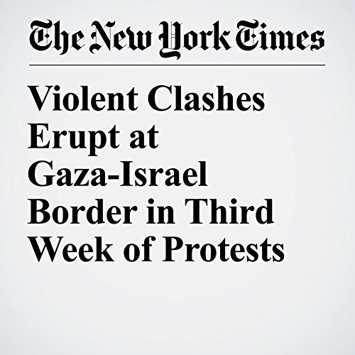 Violent Clashes Erupt at Gaza-Israel Border in Third Week of Protests copertina