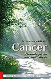 Cancer - Chemin de guérison pour renaître à la vie (Ressources & Santé) - Format Kindle - 9782358051903 - 9,99 €
