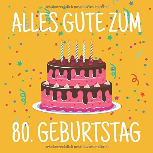 Alles Gute Zum 80. Geburtstag: Gästebuch Zum Ausfüllen und Eintragen von Glückwünschen für das...