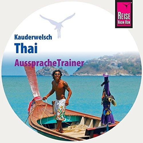 Reise Know-How Kauderwelsch AusspracheTrainer Thai (Audio-CD): Kauderwelsch-CD