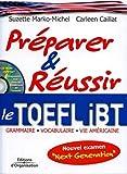 Préparer et réussir le TOEFL iBT: Grammaire - Vocabulaire - Vie américaine