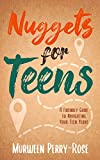 Nuggets for Teens: A Friendly Guide to Navigating Your Teens Years (English Edition)