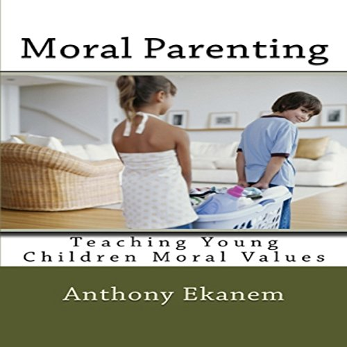 Moral Parenting audiobook cover art