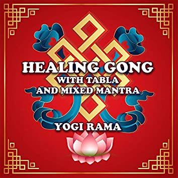 Healing Gong with Tabla and Mixed Mantra