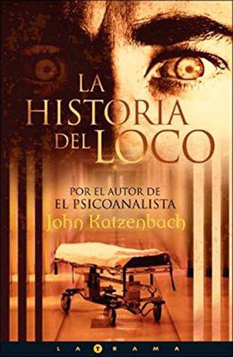 La historia del loco: Edición especial
