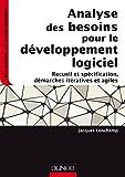 Analyse des besoins pour le développement logiciel : Recueil et spécification, démarches itératives et agiles (InfoSup)