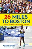 26 Miles to Boston: A Guide to the World's Most Famous Marathon