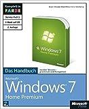 Microsoft Windows 7 Home Premium - Das Handbuch, 2. aktualisierte Auflage für Service Pack 1 und Internet Explorer 9