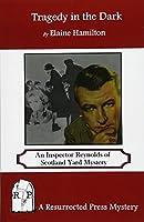 Tragedy in the Dark: An Inspector Reynolds of Scotland Yard Mystery