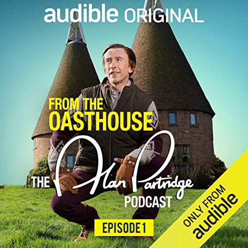 From the Oasthouse: The Alan Partridge Podcast - Episode 1 cover art