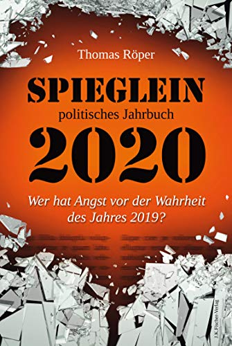 SPIEGLEIN politisches Jahrbuch 2020: Wer hat Angst vor der Wahrheit des Jahres 2019?