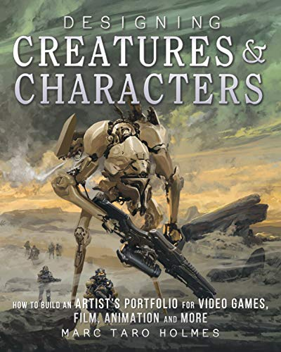 Designing Creatures and Characters: How to Build an Artist's Portfolio
