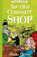The Old Curiosity Shop: The Charles Dickens Children's Collection (Easy Classics)