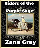 Riders of the Purple Sage (Annotated) (English Edition)