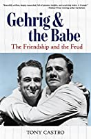 Gehrig & the Babe: The Friendship and the Feud