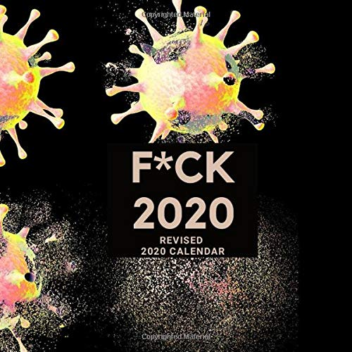 F*CK 2020 REVISED 2020 CALENDAR: PARODY UPDATED 2020 CALENDAR