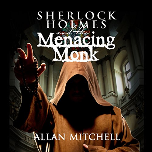 Sherlock Holmes and the Menacing Monk audiobook cover art