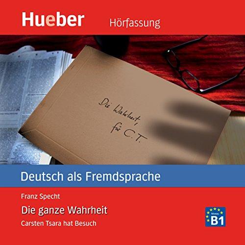 Die ganze Wahrheit (Carsten Tsara - Deutsch als Fremdsprache) audiobook cover art
