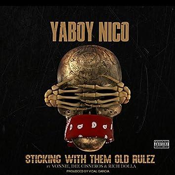 Sticking With Them Old Rulez (feat. Vonnie, Dee Cisneros & Rich Dolla)