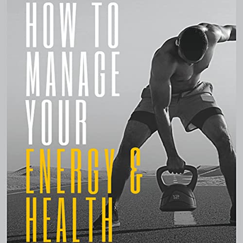 『How to Manage Your Energy & Health』のカバーアート