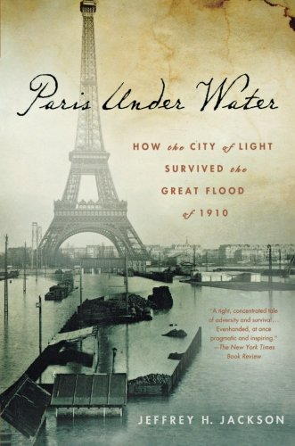 Image of Paris Under Water: How the City of Light Survived the Great Flood of 1910 by Jeffrey H. Jackson (2011-03-29)