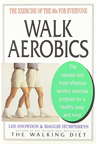 Walk Aerobics: The Exercise of the 90s for Everyone