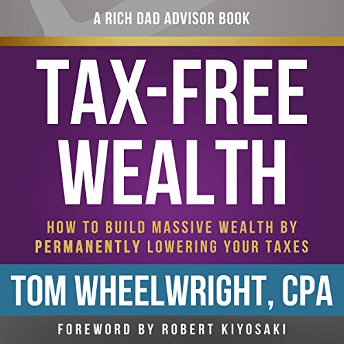 Rich Dad Advisors: Tax-Free Wealth, 2nd Edition cover art