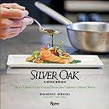 Silver Oak Cookbook: Life in a Cabernet Kitchen - Seasonal Recipes from California's Celebrated...