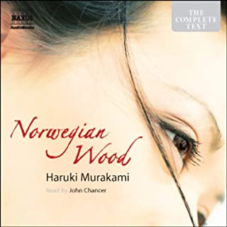 Norwegian Wood                   By:                                                                                                                                 Haruki Murakami                               Narrated by:                                                                                                                                 John Chancer                      Length: 13 hrs and 27 mins     97 ratings     Overall 4.3