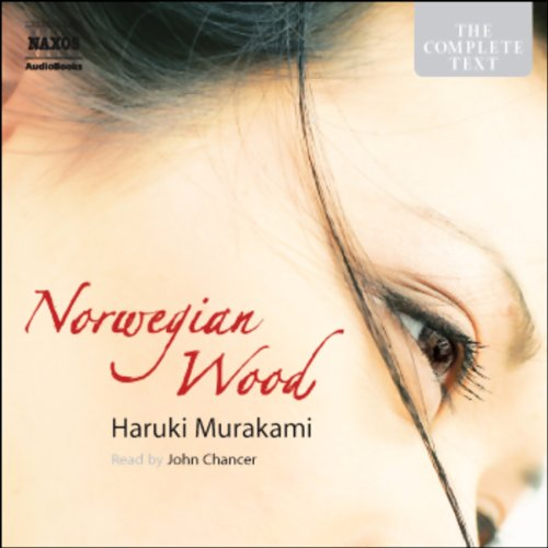 Norwegian Wood                   By:                                                                                                                                 Haruki Murakami                               Narrated by:                                                                                                                                 John Chancer                      Length: 13 hrs and 27 mins     544 ratings     Overall 4.1
