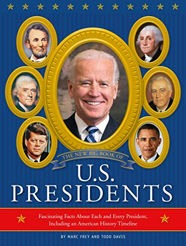 The New Big Book of US Presidents 2020 Edition: Fascinating Facts About Each and Every President Including an American History Timeline