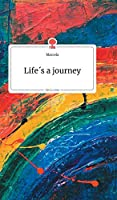 Life's a journey. Life is a Story
