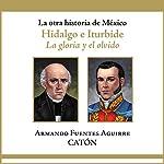 La otra historia de México: Hidalgo e Iturbide [People's History of Mexico: Hidalgo and Iturbide] audiobook cover art