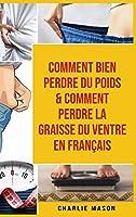 Comment bien perdre du poids & Comment perdre la graisse du ventre En français