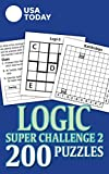 USA TODAY Logic Super Challenge 2: 200 Puzzles (Volume 31) (USA Today Puzzles)