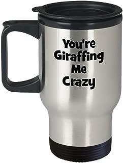 You're Giraffing Me Crazy Travel Mug - Funny Giraffe Coffee Mug - Giraffes Gift Ideas Him Her Friends Family Coworkers - Birthday Christmas