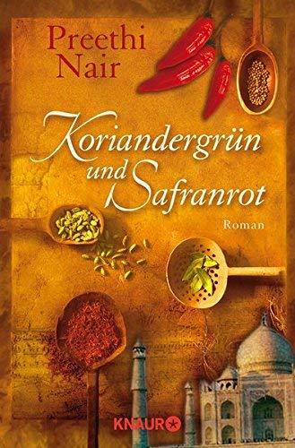 Koriandergrün und Safranrot. Roman ( 1. September 2007 )