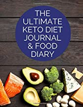 The Ultimate Keto Journal & Food Diary: For Men - All-In-One Ketogenic Notebook for Beginners or Experts - Macro Tracking - Meal Planner - Carb ... Loss & Fitness Planner (8.5 x 11 inches)