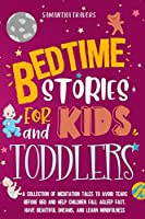bedtime stories for kids and toddlers: A Collection of Meditation Tales to Avoid Tears Before Bed and Help Children Fall Asleep Fast, Have Beautiful Dreams, and Learn Mindfulness