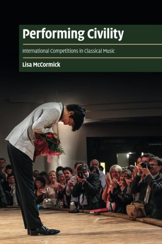 Performing Civility: International Competitions in Classical Music