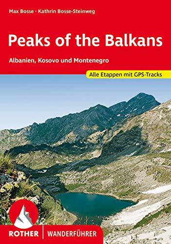 Peaks of the Balkans: Albanien, Kosovo und Montenegro. Alle Etappen mit GPS-Tracks