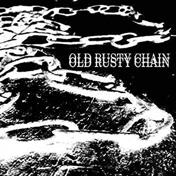 OLD RUSTY CHAIN (feat. Disco Thugger)
