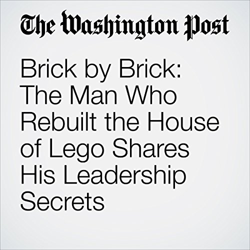 Brick by Brick: The Man Who Rebuilt the House of Lego Shares His Leadership Secrets audiobook cover art