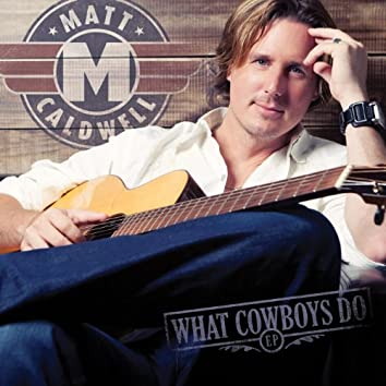 What Cowboys Do - EP