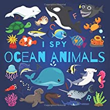 I Spy Ocean Animals: A Fun Guessing Game Picture Book for Kids Ages 2-5, Toddlers and Kindergartners ( Picture Puzzle Book...