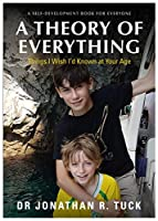 A self-development book for everyone A Theory of Everything: Things I Wish I'd Known at Your Age