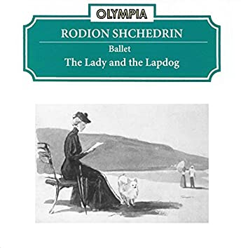 Rodion Shchedrin: The Lady with a Lapdog