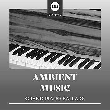 Ambient Music Grand Piano Ballads
