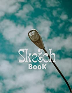 Sketchbook: Best Blank White Pages With Grey Street Light Under Blue Sky With White Clouds Cover For Painting, Drawing, Wr...